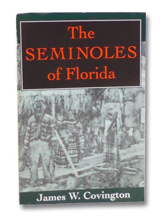 The Seminoles of Florida, Covington, James W. [Warren]