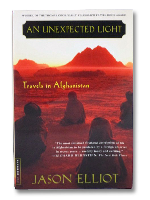 An Unexpected Light: Travels in Afghanistan, Elliot, Jason