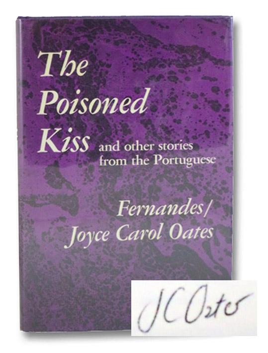 The Poisoned Kiss and Other Stories from the Portuguese, Fernandes; Oates, Joyce Carol