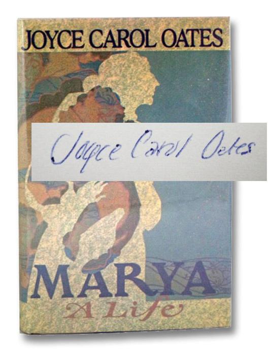 Marya: A Life, Oates, Joyce Carol
