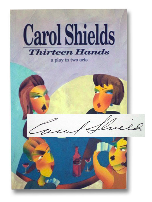 Thirteen Hands: A Play in Two Acts, Shields, Carol