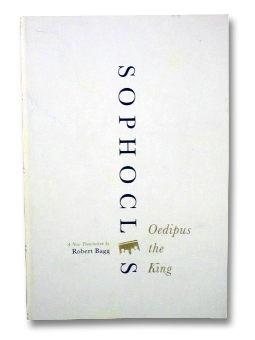 Oedipus the King, Sophocles; Bagg, Robert