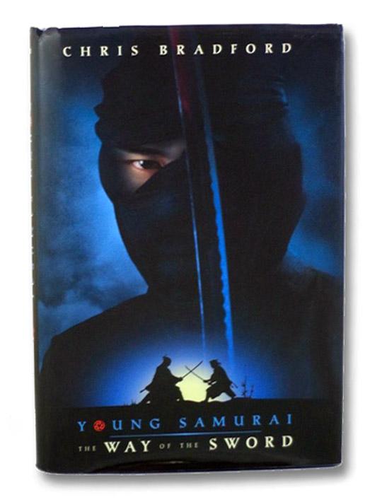 The Way of the Sword (Young Samurai), Bradford, Chris