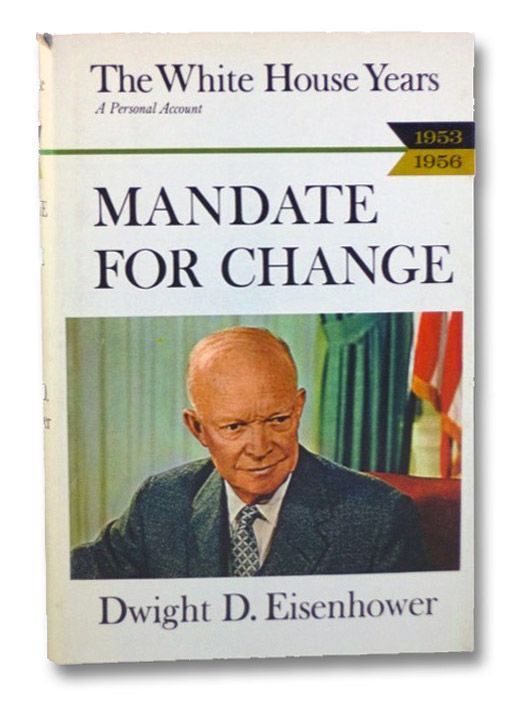 Mandate for Change: 1953-1956 (The White House Years), Eisenhower, Dwight D.