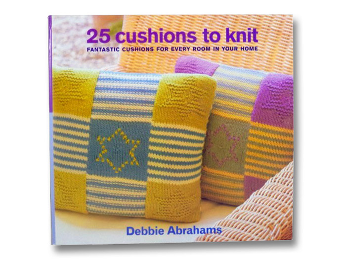 25 Cushions to Knit: Fantastic Cushions for Every Room in Your Home, Abrahams, Debbie