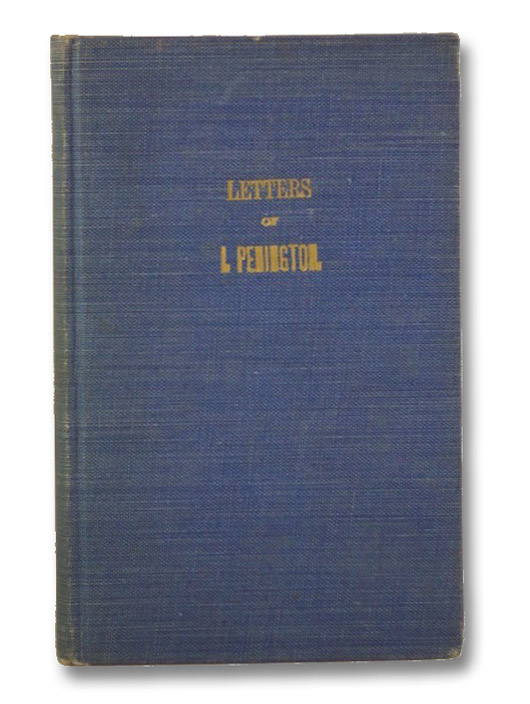 Letters of Isaac Penington, an Eminent Minister of the Gospel in The Society of Friends., Penington, Isaac