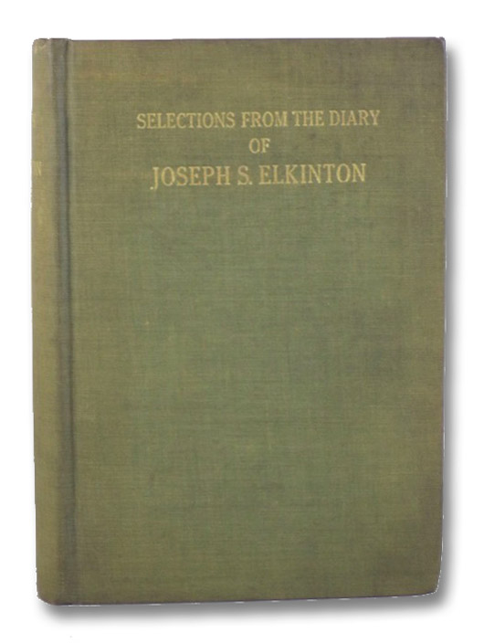 Selections from the Diary and Correspondence of Joseph S. Elkinton, 1830-1905, Elkinton, Joseph S.