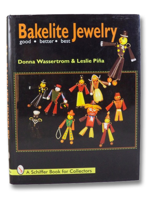 Bakelite Jewelry: Good, Better, Best, Wasserstrom, Donna; Pina, Leslie
