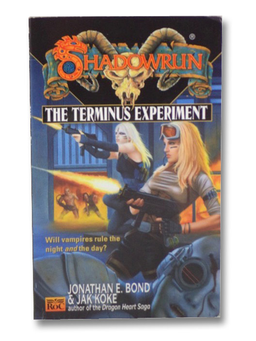 The Terminus Experiment (Shadowrun), Bond, Jonathan E.; Koke, Jak