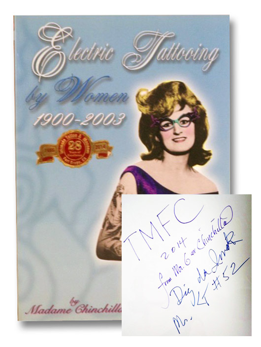 Electric Tattooing by Women, 1900-2003 (Triangle Tattoo & Museum Series Volume One [1]), Madame Chinchilla