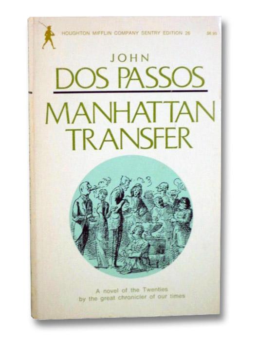 Manhattan Transfer (Houghton Mifflin Company Sentry Edition 26), Dos Passos, John