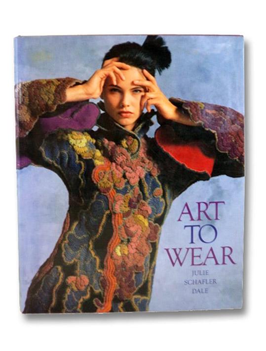 Art to Wear, Dale, Julie Schafler