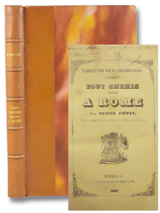 Tablettes d'un Champenois: Tout Chemin Conduit a Rome, Fievet, Victor; de Martonne, Alfred