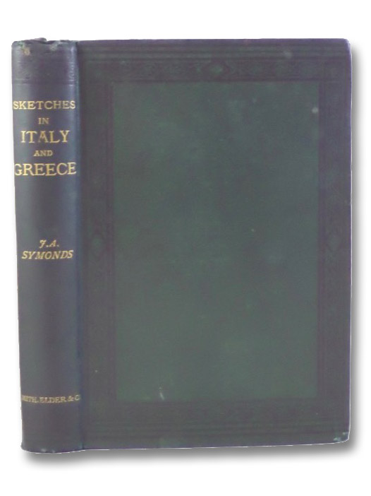 Sketches of Italy and Greece., Symonds, John Addington
