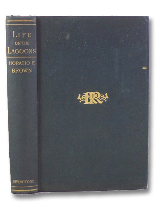 Life on the Lagoons, Brown, Horatio [Robert] F. [Forbes]
