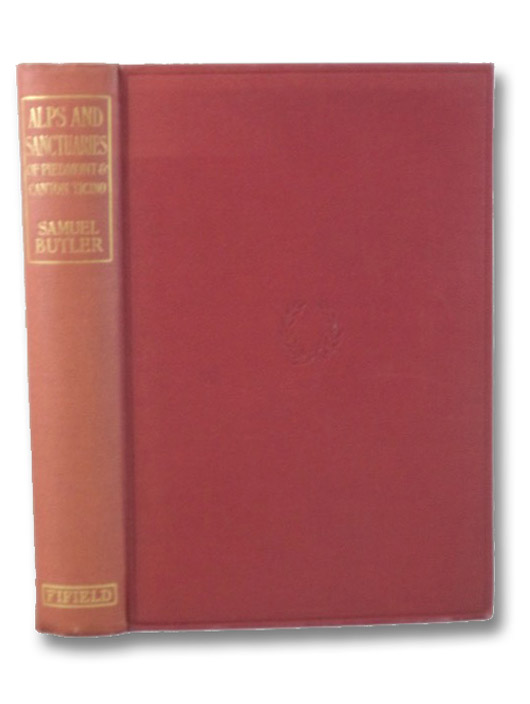Alps and Sanctuaries of Piedmont and the Canton Ticino (Op. 6), Butler, Samuel; Streatfeild, R.A.