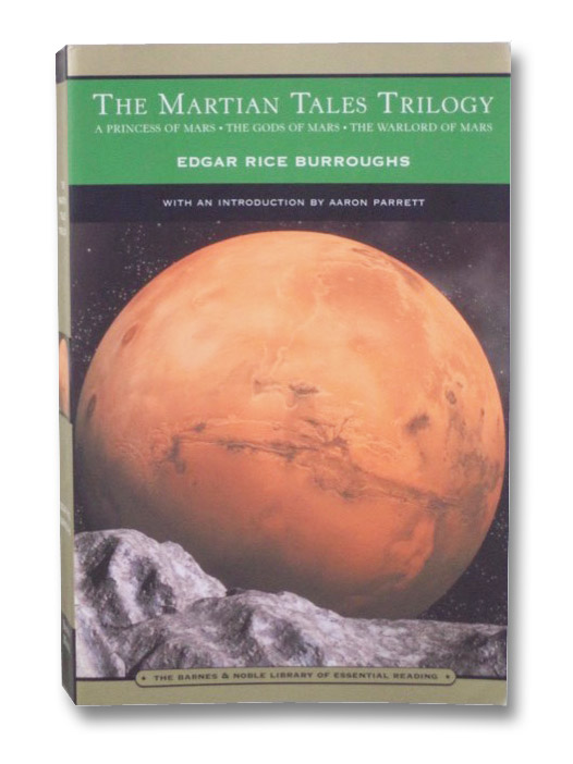 The Martian Tales Trilogy: A Princess of Mars; The Gods of Mars; The Warlord of Mars, Burroughs, Edgar Rice