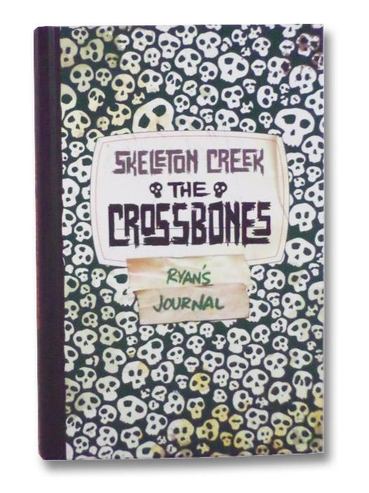 The Crossbones (Skeleton Creek, Book Three), Carman, Patrick