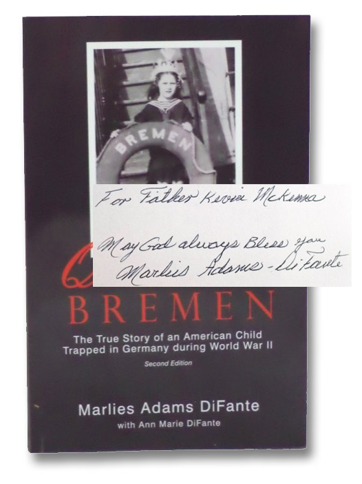 Queen of the Bremen: The True Story of an American Child Trapped in Germany during World War II (Second Edition), DiFante, Marlies Adams; DiFante, Ann Marie