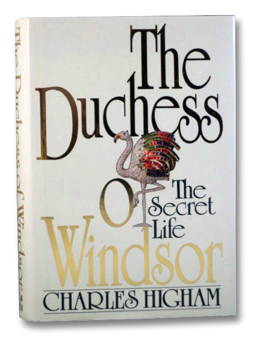 The Duchess of Windsor: The Secret Life, Higham, Charles