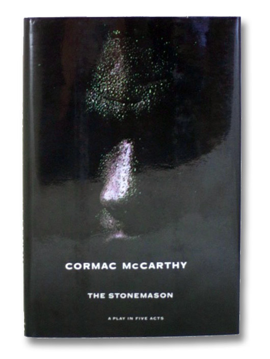 The Stonemason: A Play in Five Acts, McCarthy, Cormac