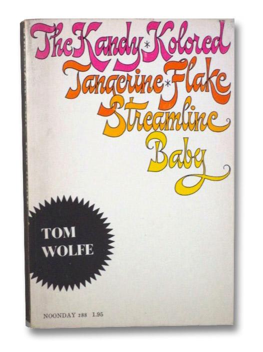 The Kandy-Kolored Tangerine-Flake Streamline Baby, Wolfe, Tom