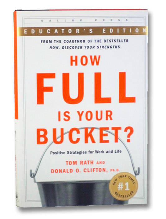 How Full Is Your Bucket?: Educator's Edition, Rath, Tom