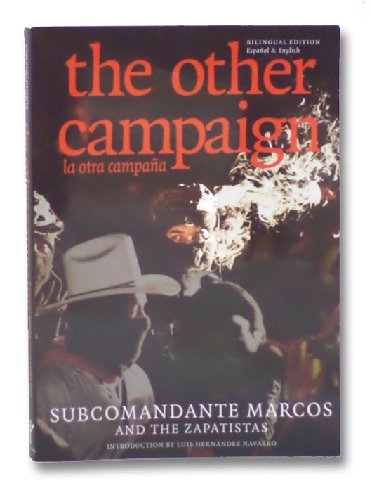 The Other Campaign: La Otra Campaña (Bilingual Edition), Marcos, Subcomandante