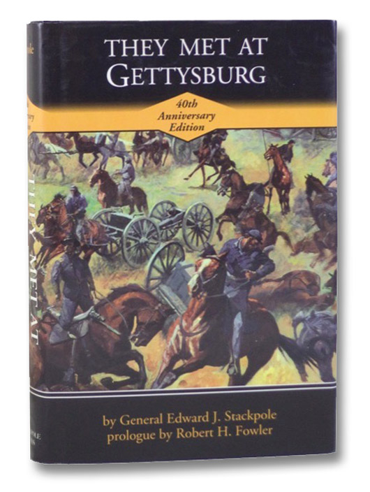 They Met at Gettysburg (40th Anniversary Edition), Stackpole, Edward J.; Fowler, Robert H.