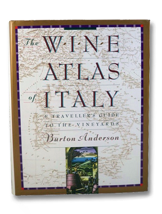 The Wine Atlas of Italy & Traveller's Guide to the Vineyards, Anderson, Burton