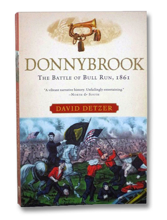 Donnybrook: The Battle of Bull Run, 1861, Detzer, David