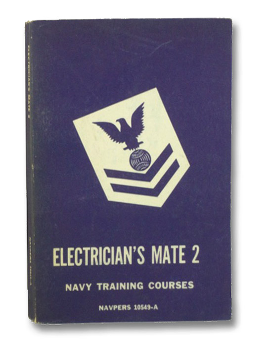 Electrician's Mate 2, Navpers 10549-A (Navy Training Courses), Bureau of Naval Personnel