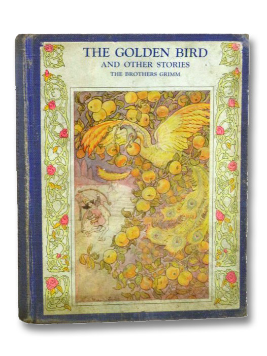 The Golden Bird and Other Stories, Grimm [The Brothers Grimm]