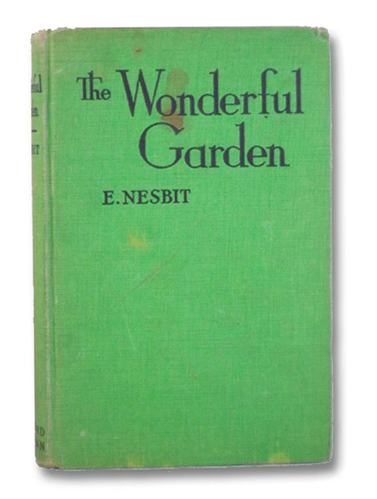 The Wonderful Garden or The Three C.'s, Nesbit, E.; Walbridge, Earle (Introduction)