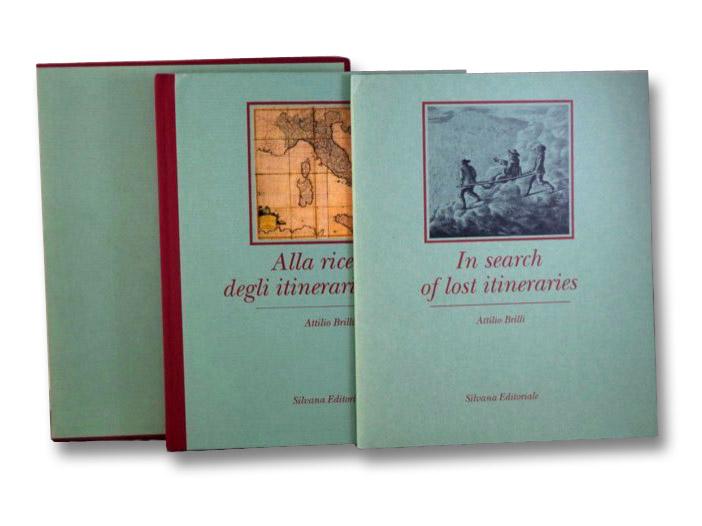 Alla ricerca degli itinerari perduti / In Search of Lost Itineraries, Brilli, Attilio