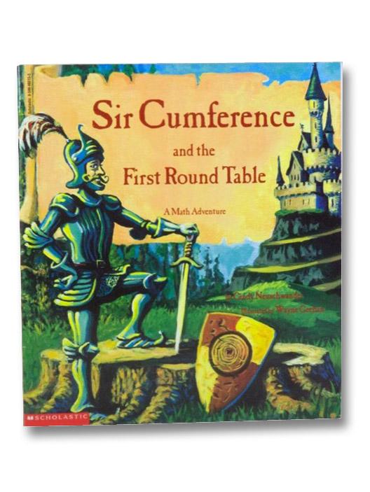 Sir Cumference and the First Round Table: A Math Adventure, Neuschwander, Cindy; Geehan, Wayne