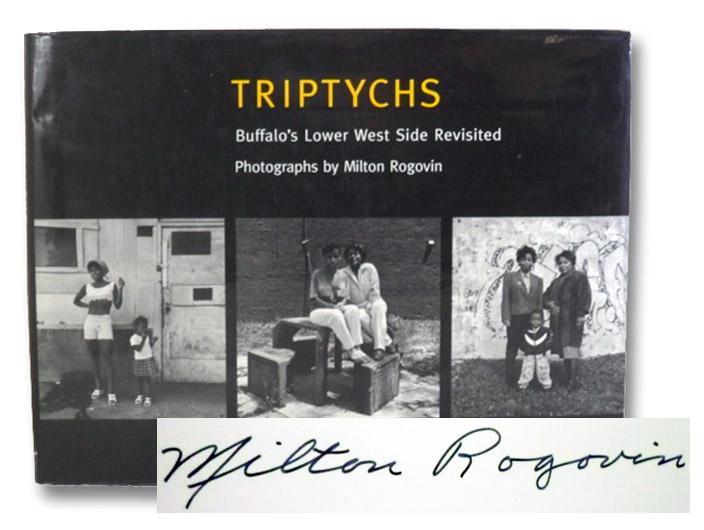 Triptychs: Buffalo's Lower West Side Revisited, Rogovin, Milton; Coles, Robert; Gould, Stephen Jay; Wypijewski, Joanne