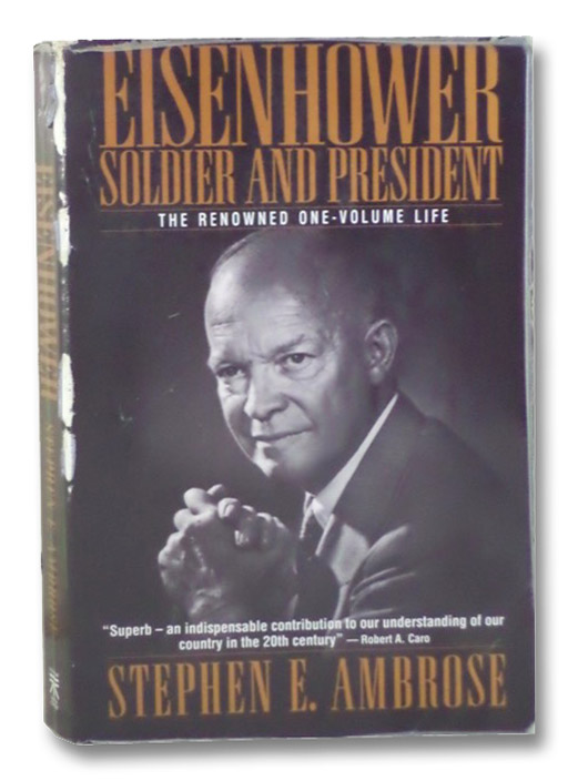 Eisenhower: Soldier and President - The Renowned One-Volume Life, Ambrose, Stephen E.