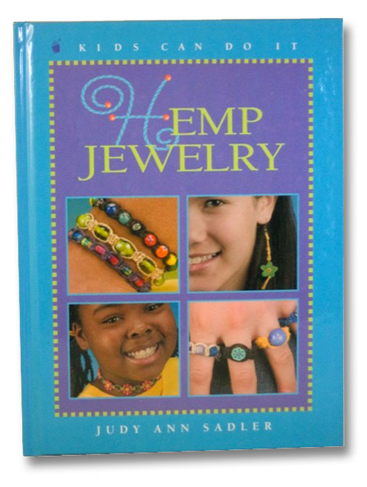 Hemp Jewelry (Kids Can Do It), Sadler, Judy Ann; Bradford, June
