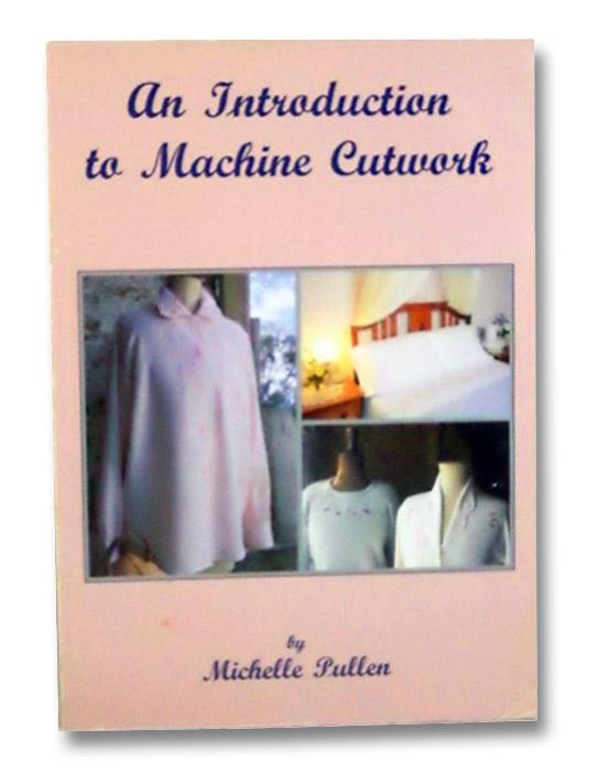 An Introduction to Machine Cutwork, Pullen, Michelle