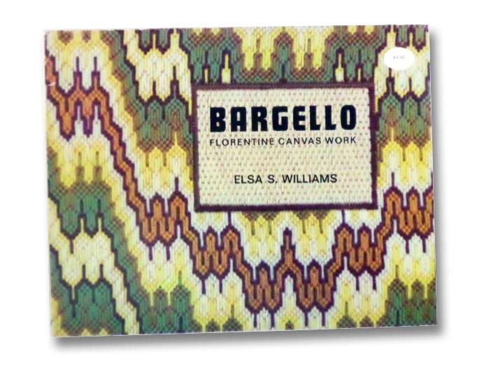 Bargello: Florentine Canvas Work, Williams, Elsa S.
