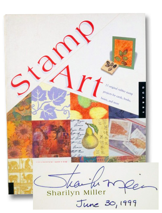 Stamp Art: 15 Original Rubber Stamp Projects for Cards, Books, Boxes, and More, Miller, Sharilyn