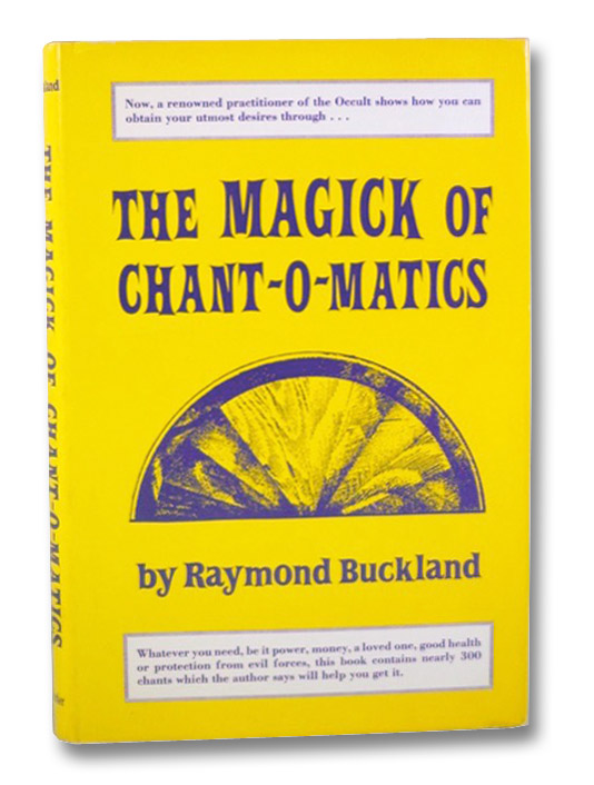 The Magick of Chant-O-Matics, Buckland, Raymond