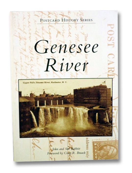 Genesee River (Postcard History Series), Babbitt, John & Sue; Braack, Craig R.