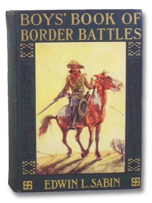 Boys' Book of Border Battles, Sabin, Edwin L.