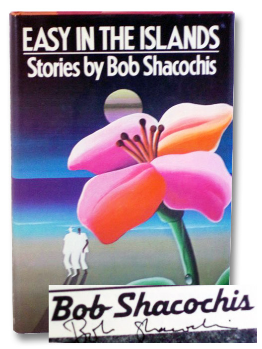 Easy in the Islands: Stories, Shacochis, Bob