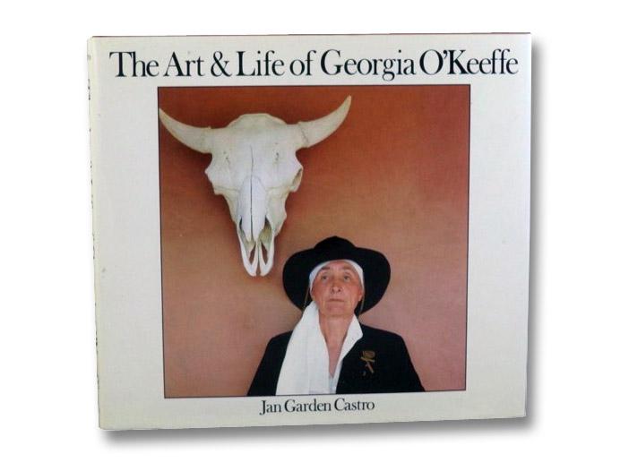 The Art & Life of Georgia O'Keeffe, Castro, Jan Garden