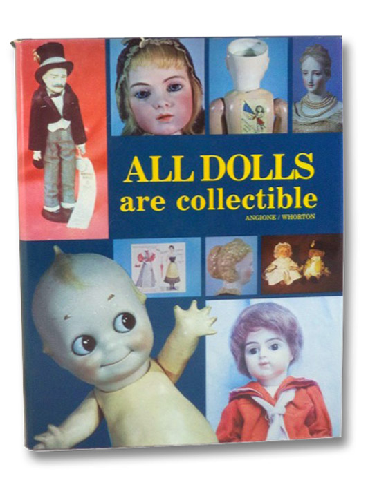 All Dolls are Collectible, Angione, Genevieve; Whorton, Judith