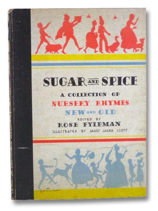 Sugar and Spice: A Collection of Nursery Rhymes, New and Old, Fyleman, Rose (Editor)