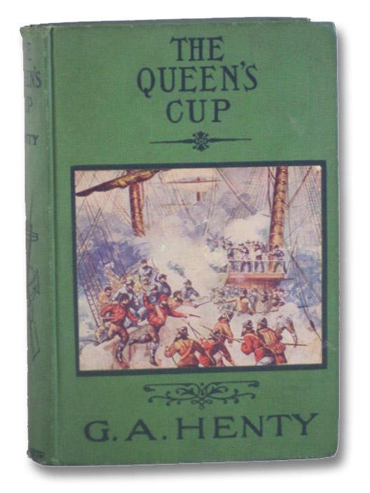 The Queen's Cup: A Novel, Henty, G.A. [George Alfred]